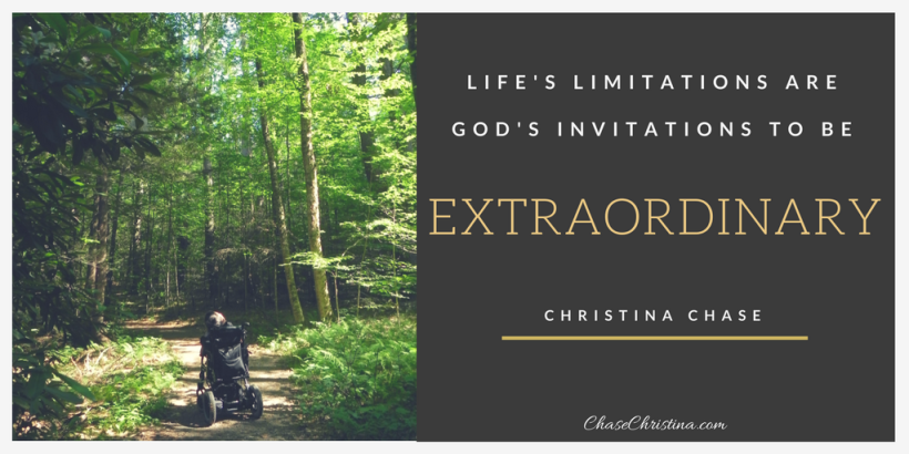 Life's limitations are God's invitations to be